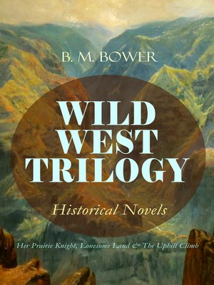 cover image of WILD WEST TRILOGY--Historical Novels