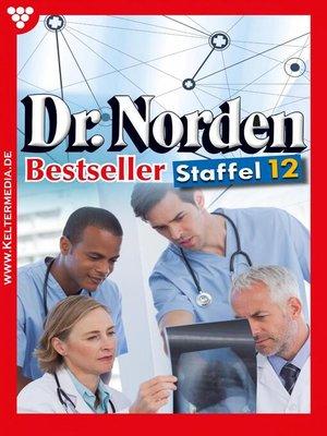 cover image of Dr. Norden Bestseller Staffel 12 – Arztroman