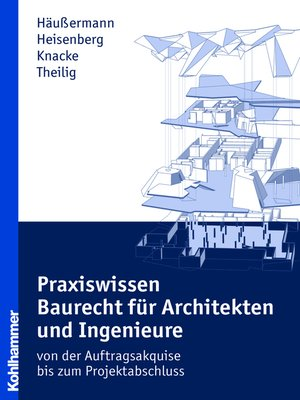 cover image of Praxiswissen Baurecht für Architekten und Ingenieure