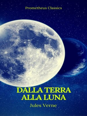cover image of Dalla Terra alla Luna (Prometheus Classics)