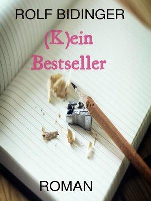 cover image of (K)ein Bestseller