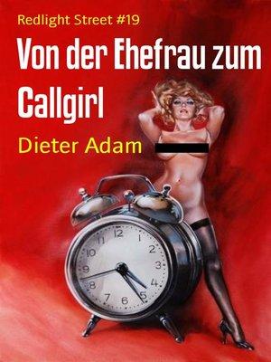 cover image of Von der Ehefrau zum Callgirl