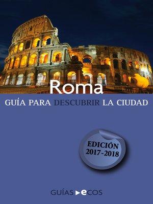 cover image of Roma. Guía para descubrir la ciudad