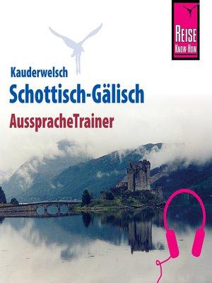 cover image of Reise Know-How Kauderwelsch AusspracheTrainer Schottisch-Gälisch