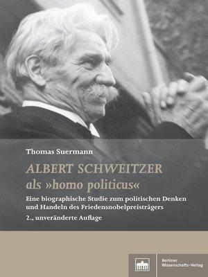 """cover image of Albert Schweitzer als """"homo politicus"""""""