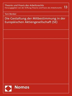 cover image of Die Gestaltung der Mitbestimmung in der Europäischen Aktiengesellschaft (SE)