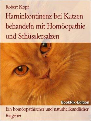 cover image of Harninkontinenz bei Katzen behandeln mit Homöopathie und Schüsslersalzen