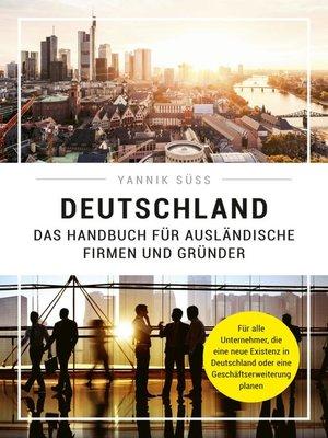 cover image of Deutschland – Das Handbuch für ausländische Firmen und Gründer
