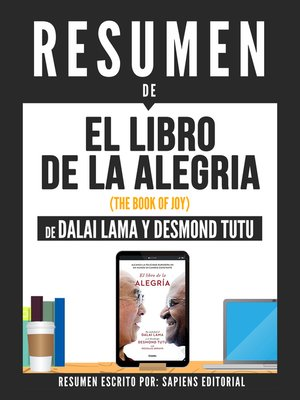 """cover image of Resumen De """"El Libro De La Alegría (The Book of Joy)--De Dalai Lama Y Desmond Tutu"""""""