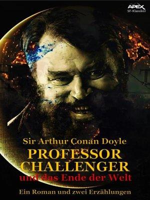 cover image of PROFESSOR CHALLENGER UND DAS ENDE DER WELT