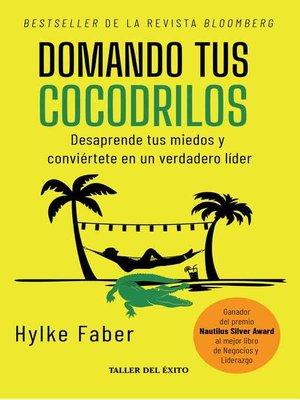cover image of Domando tus cocodrilos