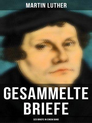 cover image of Gesammelte Briefe von Martin Luther (323 Briefe in einem Band)