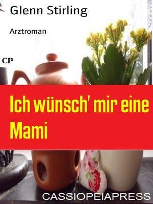 cover image of Ich wünsch' mir eine Mami