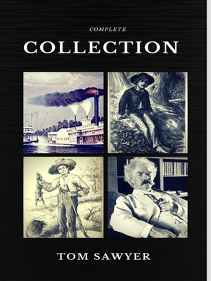 cover image of Tom Sawyer Collection--All Four Books (Quattro Classics) (The Greatest Writers of All Time)