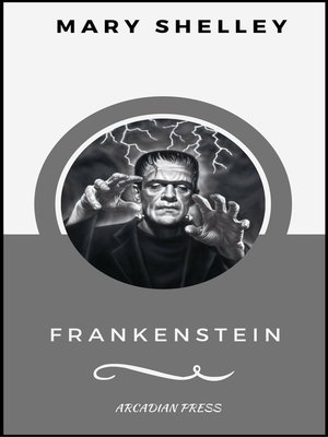 cover image of Frankenstein (ArcadianPress Edition)