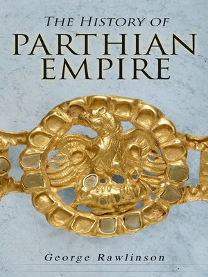 cover image of The History of Parthian Empire