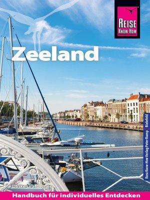 cover image of Reise Know-How Reiseführer Zeeland mit Extra-Tipps für Kinder