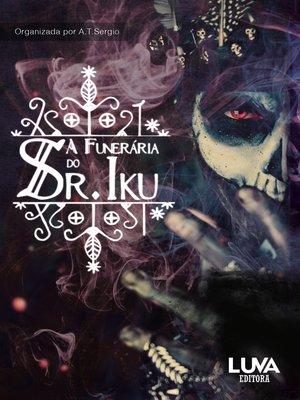 cover image of A Funerária do Sr. Iku