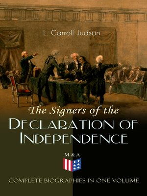 cover image of The Signers of the Declaration of Independence--Complete Biographies in One Volume
