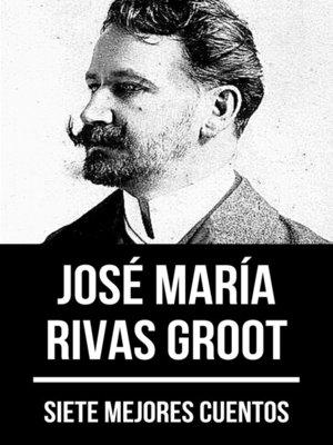 cover image of 7 mejores cuentos de José María Rivas Groot
