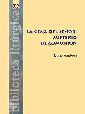 cover image of La Cena del Señor, misterio de comunión