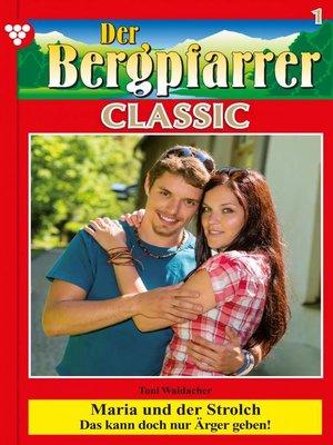 cover image of Der Bergpfarrer Classic 1 – Heimatroman