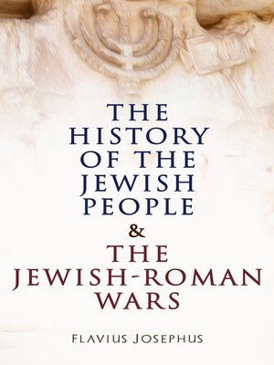 cover image of The History of the Jewish People & the Jewish-Roman Wars