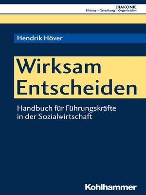 cover image of Wirksam Entscheiden