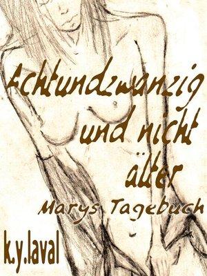cover image of Achtundzwanzig und nicht älter--Marys Tagebuch