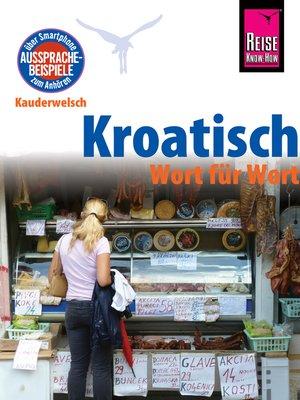cover image of Reise Know-How Sprachführer Kroatisch--Wort für Wort