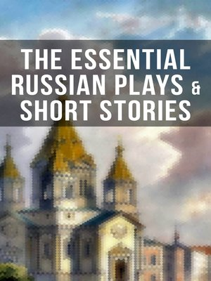 cover image of The Essential Russian Plays & Short Stories