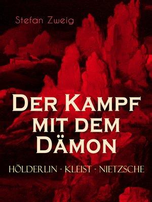 cover image of Der Kampf mit dem Dämon. Hölderlin--Kleist--Nietzsche