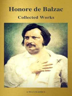 cover image of Collected Works of Honore de Balzac with the Complete Human Comedy (A to Z Classics)