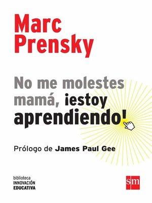 cover image of No me molestes mamá, ¡estoy aprendiendo!