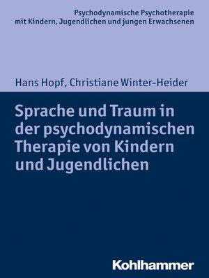 cover image of Sprache und Traum in der psychodynamischen Therapie von Kindern und Jugendlichen