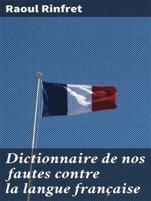 cover image of Dictionnaire de nos fautes contre la langue française