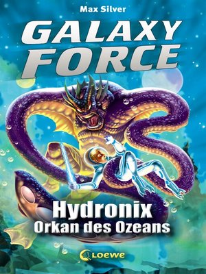 cover image of Galaxy Force 4--Hydronix, Orkan des Ozeans
