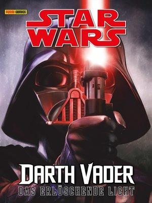 cover image of Star Wars--Darth Vader--Das erlöschende Licht