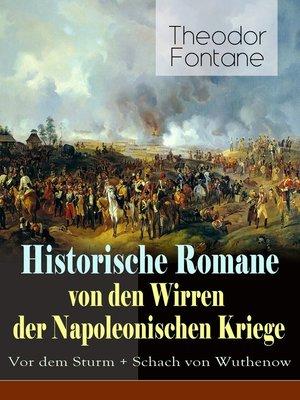 cover image of Historische Romane von den Wirren der Napoleonischen Kriege