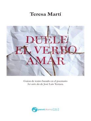 cover image of Duele el verbo amar