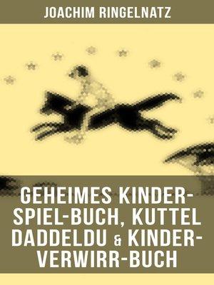 cover image of Geheimes Kinder-Spiel-Buch, Kuttel Daddeldu & Kinder-Verwirr-Buch