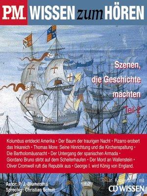 cover image of P.M. WISSEN zum HÖREN--Szenen, die Geschichte machten--Teil 2