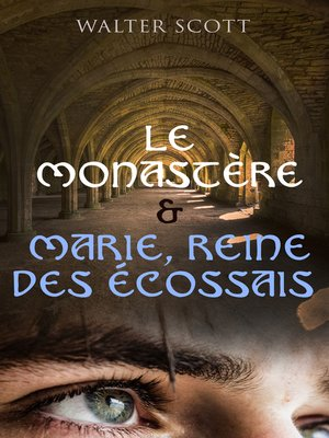 cover image of Le Monastère & Marie, reine des Écossais