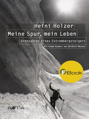 cover image of Heini Holzer. Meine Spur, mein Leben
