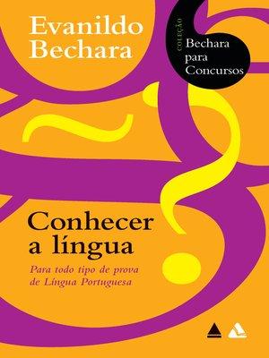 cover image of Bechara para concursos--Conhecer a língua