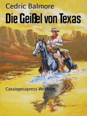 cover image of Die Geißel von Texas