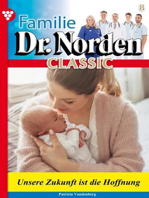 cover image of Familie Dr. Norden Classic 8 – Arztroman