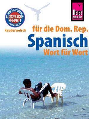 cover image of Reise Know-How Sprachführer Spanisch für die Dominikanische Republik--Wort für Wort