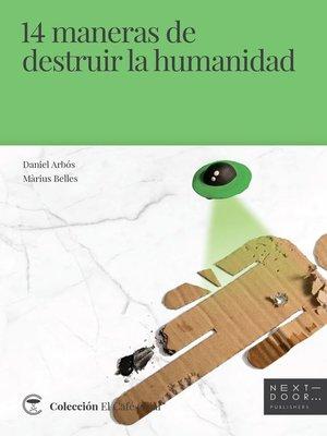 cover image of 14 maneras de destruir la humanidad