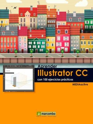 cover image of Aprender Illustrator  CC con 100 ejercicios prácticos